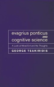 Evagrius Ponticus and Cognitive Science  -     By: George Tsakiridis