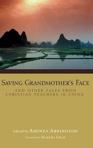 Saving Grandmother's Face  -     Edited By: Aminta Arrington