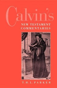 Calvin's New Testament Commentaries   -     By: T.H.L. Parker