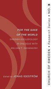 For the Sake of the World  -     Edited By: Jonas Idestrom