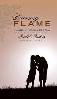 Becoming Flame  -     By: Isabel Anders, Phyllis Tickle