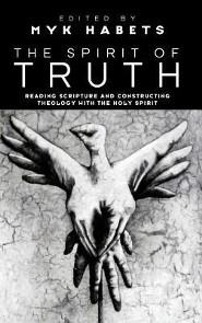 The Spirit of Truth  -     Edited By: Myk Habets