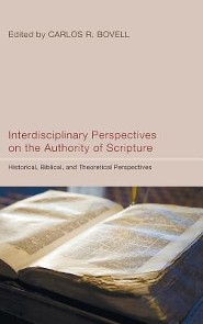 Interdisciplinary Perspectives on the Authority of Scripture  -     Edited By: Carlos R. Bovell