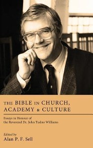 The Bible in Church, Academy, and Culture  -     Edited By: Alan P.F. Sell
