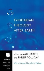 Trinitarian Theology After Barth  -     Edited By: Myk Habets, Phillip Tolliday