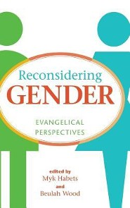 Reconsidering Gender  -     Edited By: Myk Habets, Beulah Wood