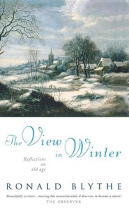 The View in Winter: Reflections on Old Age  -     By: Ronald Blythe