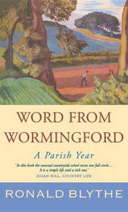 Word from Wormingford: A Parish Year  -     By: Ronald Blythe, John Nash