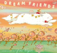Dream Friends  -     By: You Byun     Illustrated By: You Byun
