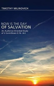 Now Is the Day of Salvation  -     By: Timothy Milinovich