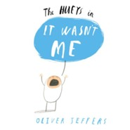 It Wasn't Me  -     By: Oliver Jeffers     Illustrated By: Oliver Jeffers