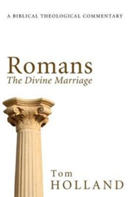 Romans: The Divine Marriage  -     By: Tom Holland