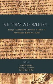 But These Are Written . . .  -     Edited By: Craig S. Keener, Jeremy S. Crenshaw, Jordan Daniel May
