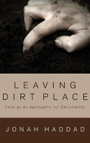 Leaving Dirt Place  -     By: Jonah F. Haddad, Doug Groothuis