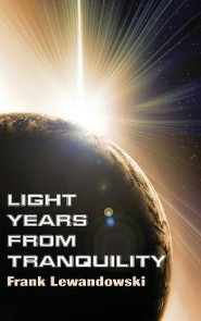 Light Years from Tranquility  -     By: Frank Lewandowski