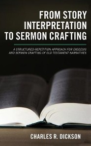 From Story Interpretation to Sermon Crafting  -     By: Charles R. Dickson