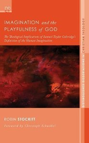 Imagination and the Playfulness of God  -     By: Robin Stockitt, Christoph Schwobel