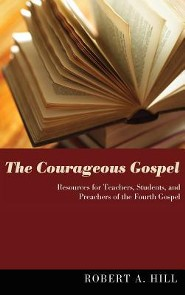 The Courageous Gospel  -     By: Robert A. Hill, Cathryn Turrentine