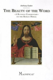The Beauty of the Word: A Running Commentary on the Roman Missal  -     By: Anthony Esolen