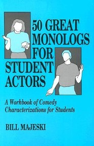 50 Great Monologs for Student Actors: A Workbook of Comedy Characterizations for Students  -     By: Bill Majeski