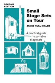 Small Stage Sets on Tour, Edition 0002  -     By: James Hull Miller