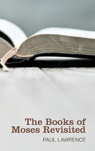 The Books of Moses Revisited  -     By: Paul Lawrence