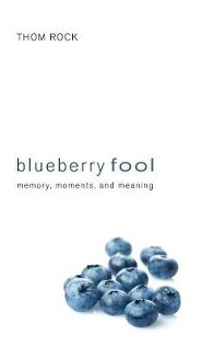Blueberry Fool  -     By: Thom Rock