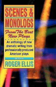 Scenes & Monologs from the Best New Plays  -     Edited By: Roger Ellis     By: Roger Ellis(ED.)