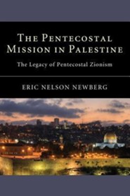 The Pentecostal Mission in Palestine  -     By: Eric Nelson Newberg