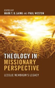 Theology in Missionary Perspective  -     Edited By: Mark T. B. Laing, Paul Weston