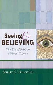 Seeing and Believing  -     By: Stuart C. Devenish
