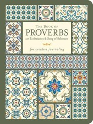 The Book of Proverbs with Ecclesiastes & Song of Solomon for Creative Journaling