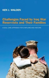 Challenges Faced by Iraq War Reservists and Their Families  -     By: Ken J. Walden