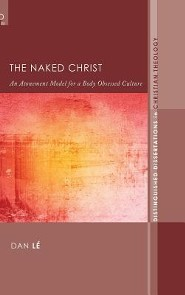 The Naked Christ  -     By: Dan Le