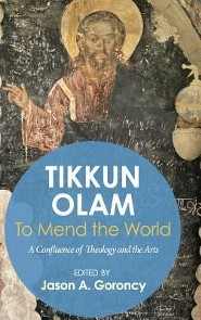 'Tikkun Olam' -To Mend the World  -     Edited By: Jason A. Goroncy