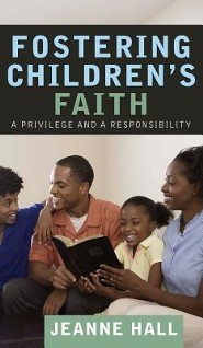 Fostering Children's Faith  -     By: Jeanne Hall
