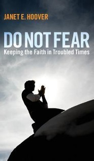 Do Not Fear  -     By: Janet E. Hoover