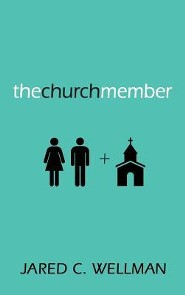 The Church Member  -     By: Jared C. Wellman