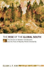 The Rise of the Global South  -     By: Elijah J.F. Kim, Luis Bush