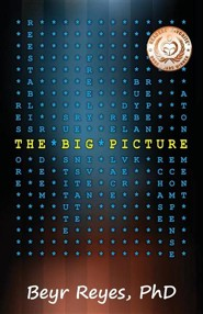 The Big Picture  -     By: Beyr Reyes