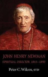 John Henry Newman  -     By: Peter C. Wilcox, John T. Ford