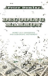 Decoding Mammon  -     By: Peter Dominy