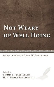 Not Weary of Well Doing  -     Edited By: Thomas J. Marinello, H.H. Drake Williams III