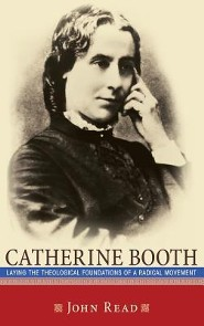 Catherine Booth  -     By: John Read