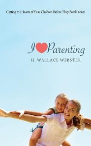 I Heart Parenting  -     By: H. Wallace Webster
