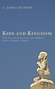 Kids and Kingdom  -     By: James Murphy