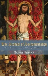 The Scandal of Sacramentality  -     By: Brannon Hancock, Ann Loades, David Jasper