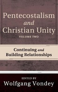 Pentecostalism and Christian Unity, Volume 2