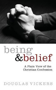 Being and Belief  -     By: Douglas Vickers