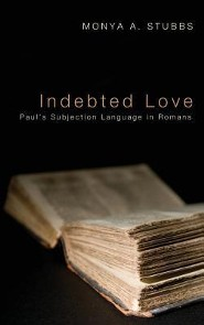 Indebted Love  -     By: Monya A. Stubbs